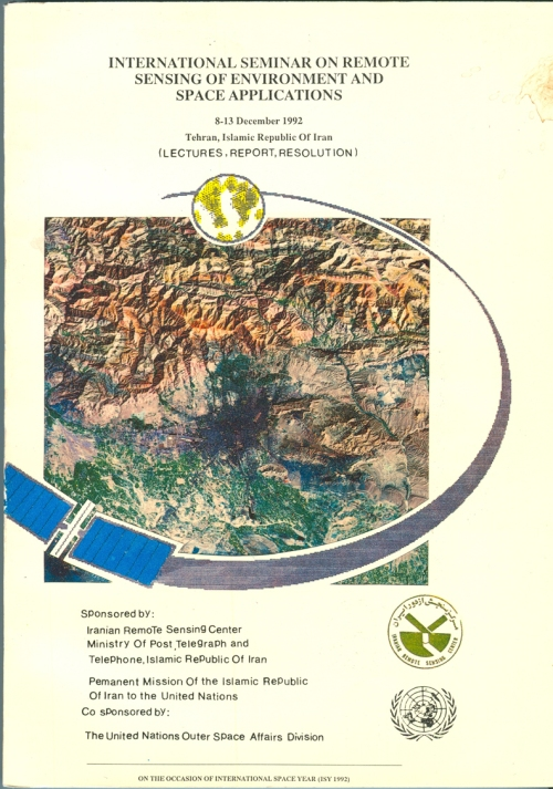 International Seminar on Remote Sensing of Environment and Space Applications, 8-13 December 1992, Tehran, Islamic Republic of Iran (Lectures, Report, Resolution)